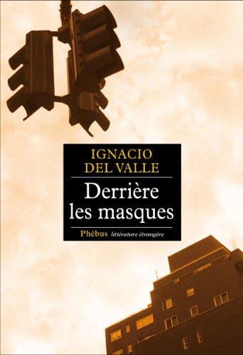 Derrière les masques par Ignacio Del Valle