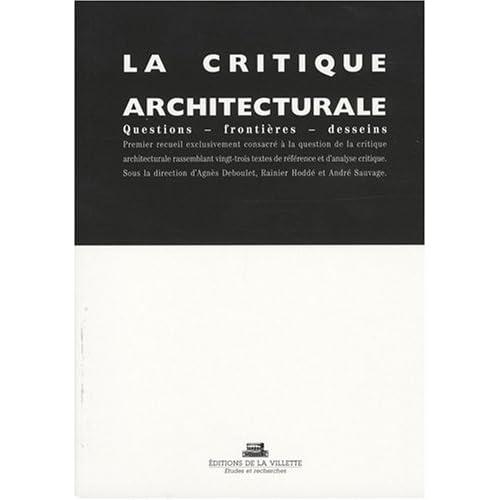 La Critique architecturale: questions, frontières, desseins