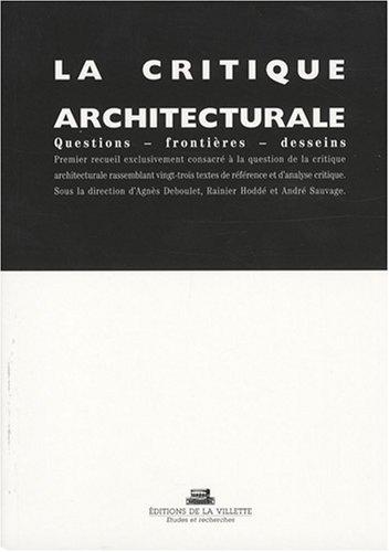 La Critique architecturale: questions, frontières, desseins par Collectif