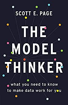 The Model Thinker: What You Need To Know To Make Data Work For You por Scott E. Page epub