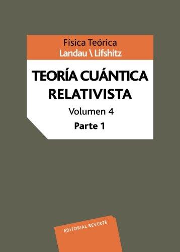 Teoría Cuántica Relativista Parte I: Volume 4 (Física teórica de Landau) por L. D. Landau