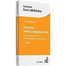 Deutsche Verfassungsgeschichte: Vom Frankenreich bis zur Wiedervereinigung Deutschlands (Kurzlehrbücher für das Juristische Studium)