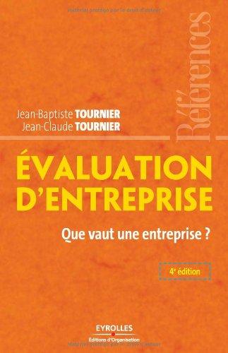 Evaluation D'Entreprise. Que Vaut Une Entreprise ?