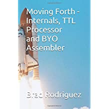 Moving Forth - Internals and TTL Processor: Forth Internals