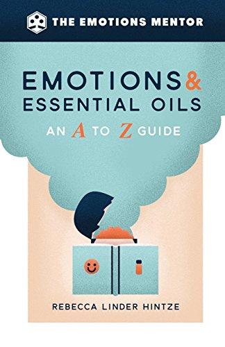 Emotions & Essential Oils: An A to Z Guide por Rebecca Linder Hintze