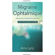 Migraine Ophtalmique : Prévention et Traitement Naturels