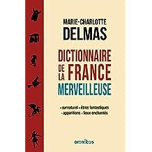 Dictionnaire de la France merveilleuse (2)