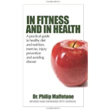 In Fitness And In Health by Dr. Philip Maffetone (2009-05-18)
