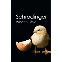 What is Life?: With Mind and Matter and Autobiographical Sketches.