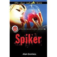 The Dead Man Files: Spiker (Go!)