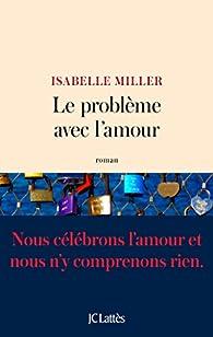 Le problème avec l'amour par Isabelle Miller