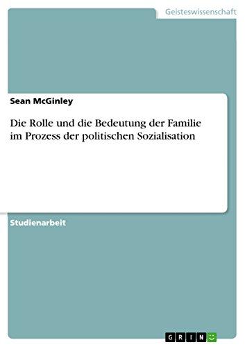Die Rolle und die Bedeutung der Familie im Prozess der politischen Sozialisation