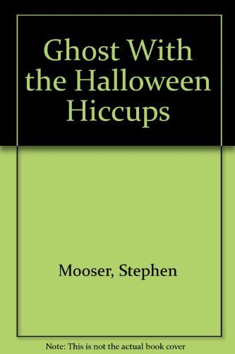 Ghost With the Halloween Hiccups by Stephen Mooser (1983-09-03) (Halloween 3 1983)