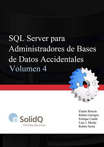 SQL Server para Administradores de Bases de Datos Accidentales por Luis J. Morán