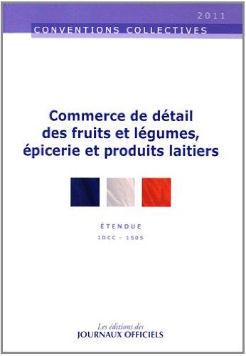 commerce de détail des fruits et légumes, épicerie et produits laitiers - Convention collective étendue, brochure 3244 - Idcc 1505 - 12ème édition - janvier 2011