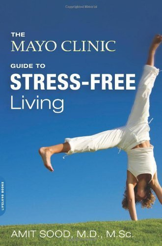 the-mayo-clinic-guide-to-stress-free-living-by-sood-md-amit-mayo-clinic-2013-paperback