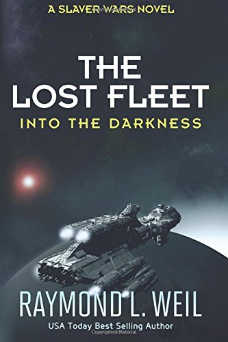 the-lost-fleet-into-the-darkness-a-slaver-wars-novel-volume-2