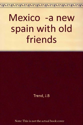 mexico-a-new-spain-with-old-friends