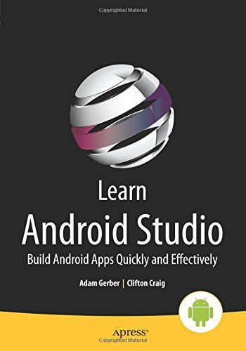 Learn Android Studio: Build Android Apps Quickly and Effectively by Craig, Clifton, Gerber, Adam (May 7, 2015) Paperback