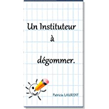 Un Instituteur à dégommer (French Edition)