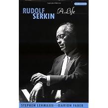 Rudolf Serkin: A Life
