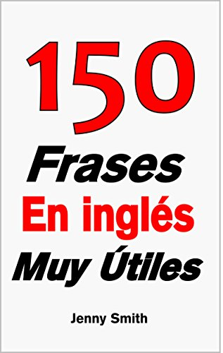 150 Frases En inglés Muy Útiles