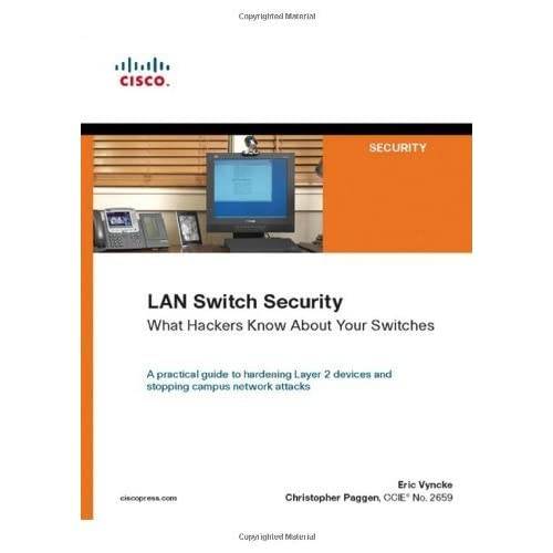 LAN Switch Security: What Hackers Know About Your Switches 1st edition by Vyncke, Eric, Paggen, Christopher (2007) Paperback