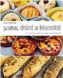 Scarica Libro Pane dolci e biscotti Piu di 200 facili ricette dolci e salate per ogni occasione (PDF,EPUB,MOBI) Online Italiano Gratis