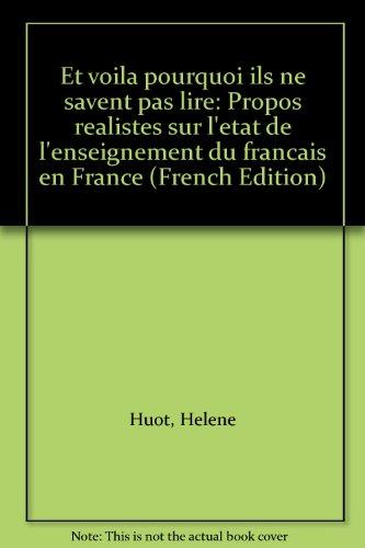 Et Voila Pourquoi Ils Ne Savent Pas Lire par Helene Huot
