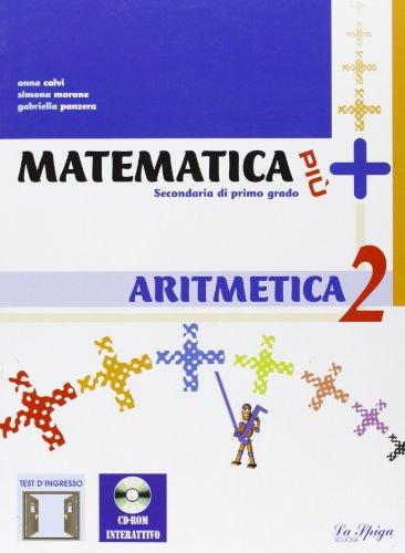 Matematica più. Aritmetica. Per la Scuola media. Con espansione online: 2