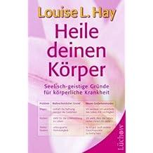 Heile deinen Körper. Von Hay, Louise L.