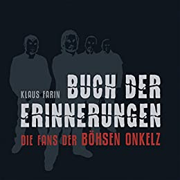 Buch der Erinnerungen: Die Fans der Böhsen Onkelz