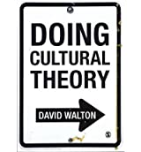 [(Doing Cultural Theory: Explorations in Interpretation and Analysis)] [ By (author) David Walton ] [June, 2012]