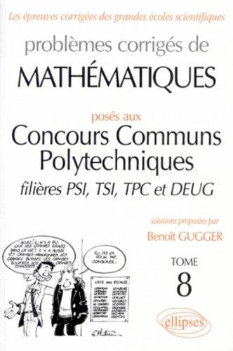 Mathématiques Concours communs polytechniques (ex-ENSI) 1995-1997, tome 8 : PSI-TSI-TPC et DEUG