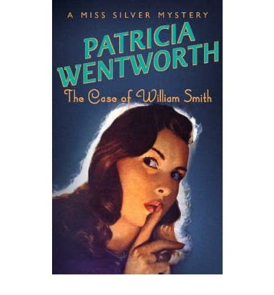 [(The Case of William Smith)] [Author: Patricia Wentworth] published on (March, 2000)
