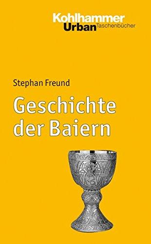 Geschichte der Baiern (Urban-Taschenbücher, Band 732)