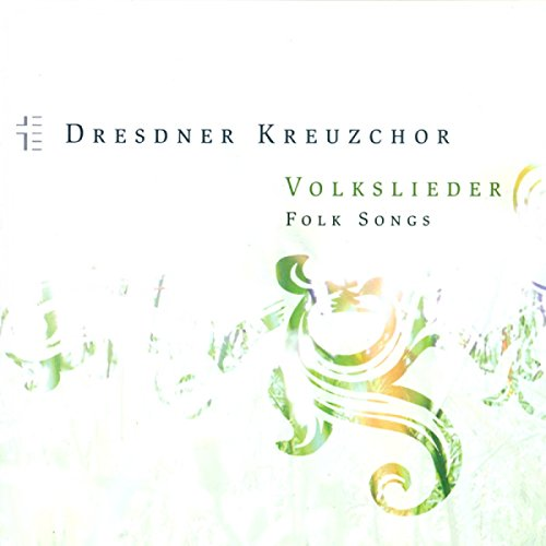 Dresden Kreuzchor: Volkslieder...