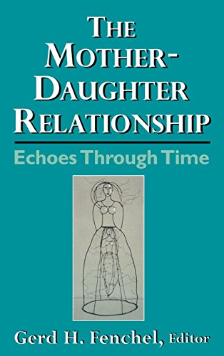 The Mother-Daughter Relationship: Echoes Through Time