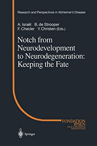 Notch from Neurodevelopment to Neurodegeneration: Keeping the Fate (Research and Perspectives in Alzheimer's Disease)