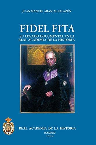 El P. Fidel Fita (Antiquaria Hispánica.) por Juan Manuel Abascal Palazón