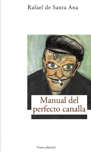 Manual del perfecto canalla (Largo Recorrido nº 3) por Rafael De Santa Ana
