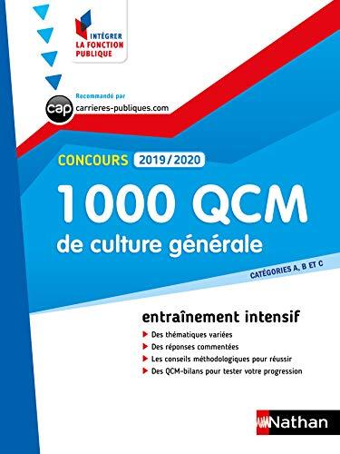 1000 QCM de culture générale - Catégorie A, B et C - Intégrer la fonction publique - 2019/2020 (CONCOURS ADMINISTRATIFS t. 28) (French Edition)