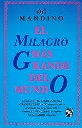 El Milagro Mas Grande Del Mundo: The Greatest Miracle in the World