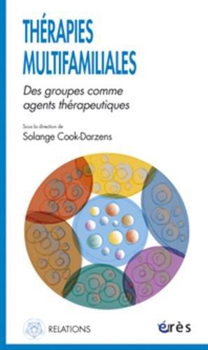 Thrapies multifamiliales : Des groupes comme agents thrapeutiques