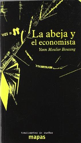 Abeja y el economista, la (Mapas (traficantes De Sueños))