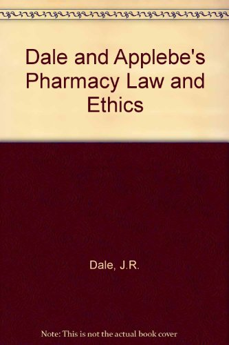 Dale and Applebe's Pharmacy Law and Ethics por J.R. Dale