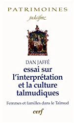 Essais sur l'interprétation et la culture talmudiques : Femmes et familles dans le Talmud