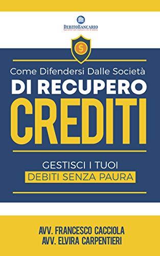 Come difendersi dalle società di recupero crediti: Gestisci i tuoi debiti senza paura