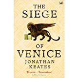 [( The Siege of Venice )] [by: Jonathan Keates] [Aug-2006]