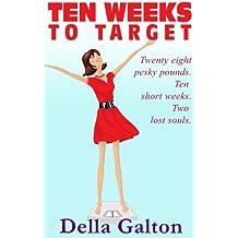 Ten Weeks To Target (Della Galton Novellas Book 1)